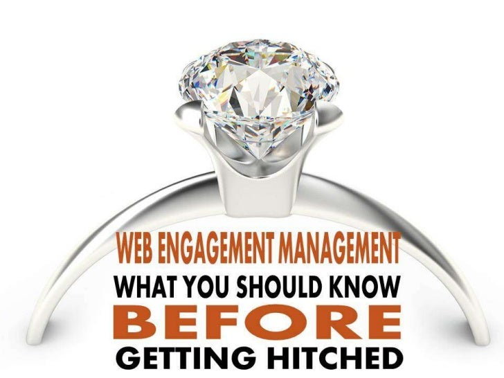 Web Engagement Management - What To Know Before You Get Hitched
