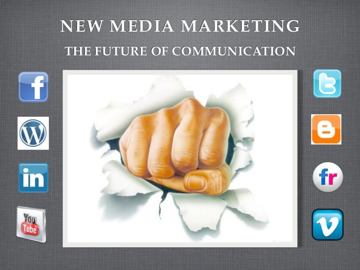 NEW MEDIA MARKETINGTHE FUTURE OF COMMUNICATION