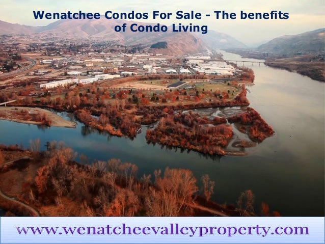 Wenatchee Condos For Sale - The benefits of Condo Living