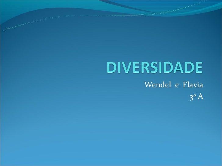 Wendel e Flavia           3º A