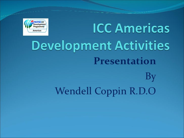 Presentation By Wendell Coppin R.D.O