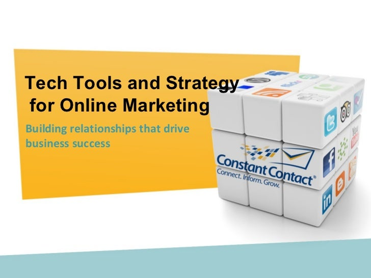 Tech Tools and Strategyfor Online MarketingBuilding relationships that drivebusiness success