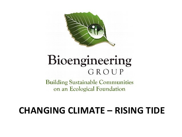 CHANGING  CLIMATE  –  RISING  TIDE