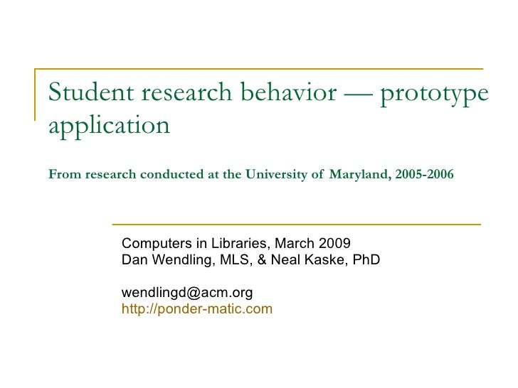 Student research behavior — prototype application   From research conducted at the University of Maryland, 2005-2006 Compu...