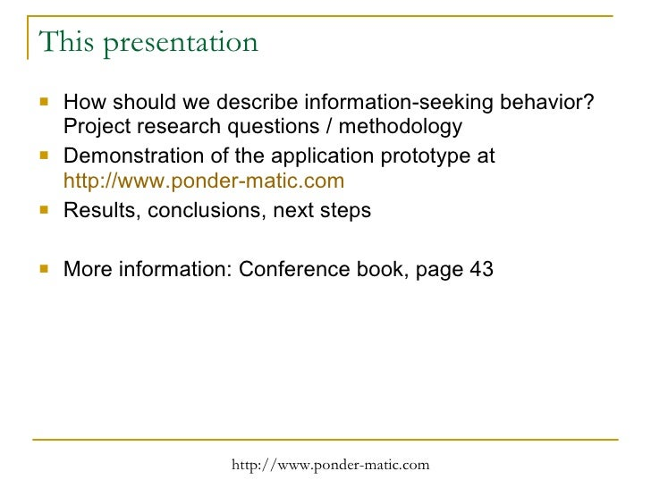 a study of the information seeking behavior of undergraduate students essay This study explores the correlates of information-seeking behavior of university of botswana undergraduate students six hundred undergraduate students selected from twelve departments of the university formed the study sample two research questions were developed to guide the study a modified .