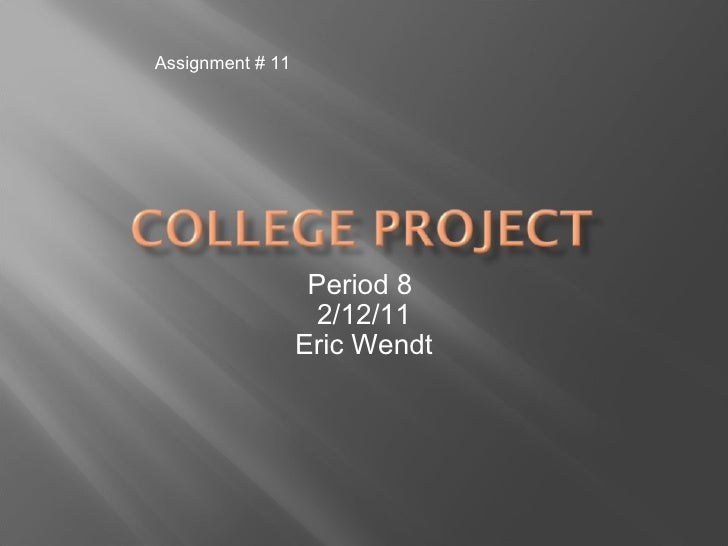 Period 8  2/12/11 Eric Wendt Assignment # 11