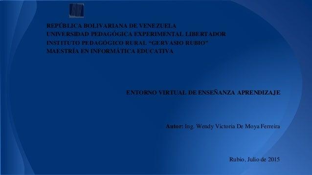 "REPÚBLICA BOLIVARIANA DE VENEZUELA UNIVERSIDAD PEDAGÓGICA EXPERIMENTAL LIBERTADOR INSTITUTO PEDAGÓGICO RURAL ""GERVASIO RUB..."