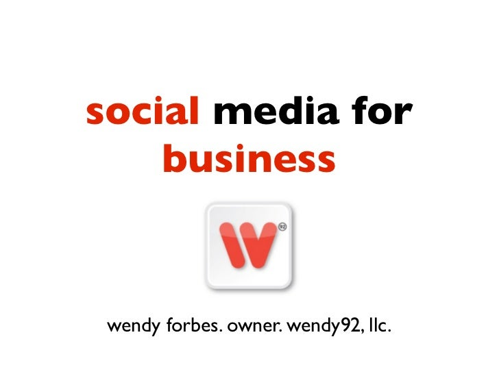 social media for    business wendy forbes. owner. wendy92, llc.