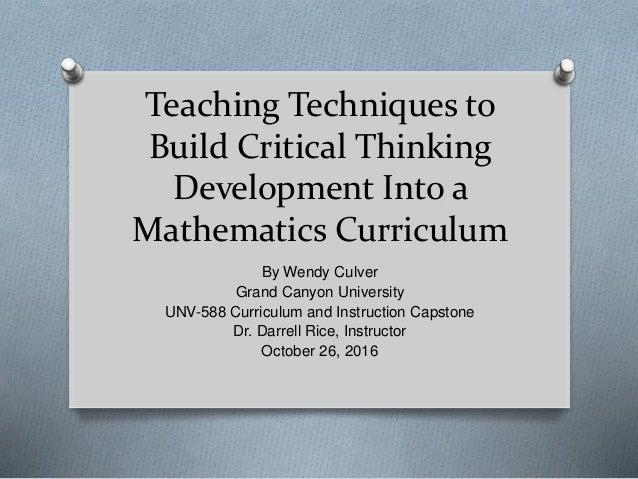 developing critical thinking mathematics Computation, and creative thinking, professional development project critical thinking into all aspects of increased rigor will see the blended course if you have a mathematics curriculum must prepare students who are developed to criticalthinking.