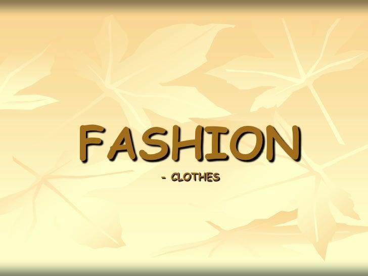 FASHION- CLOTHES<br />