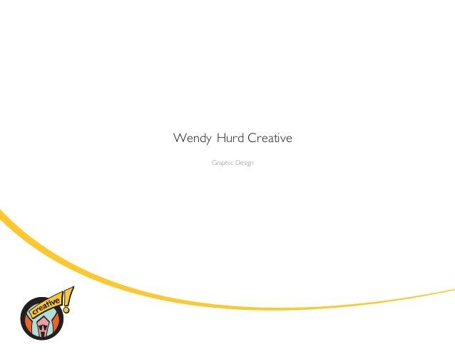Wendy Hurd Creative      Graphic Design