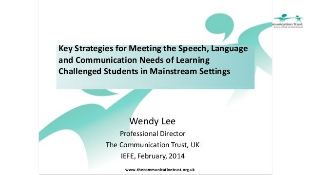 Key Strategies for Meeting the Speech, Language and Communication Needs of Learning Challenged Students in Mainstream Sett...