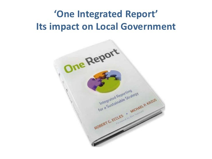 'One Integrated Report'Its impact on Local Government