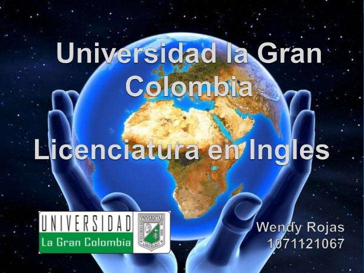 Escudo El escudo de la Universidad La Gran Colombia contiene la figura del libertador Simón bolívar, teniendo en cuenta qu...