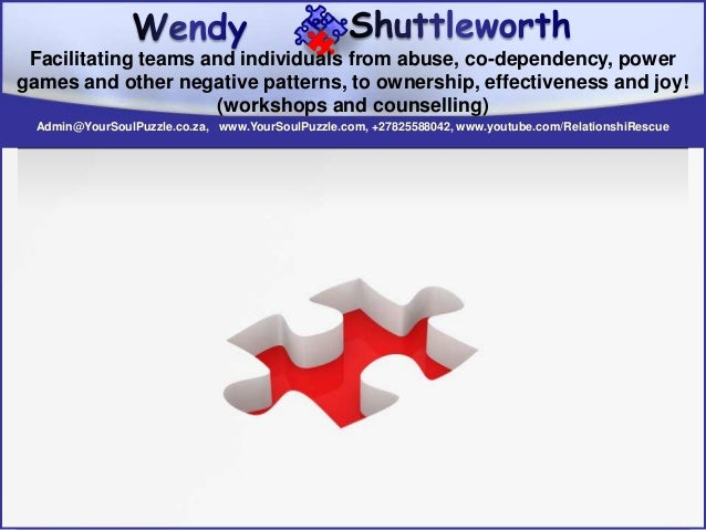 Admin@YourSoulPuzzle.co.za, www.YourSoulPuzzle.com, +27825588042, www.youtube.com/RelationshiRescue Facilitating teams and...