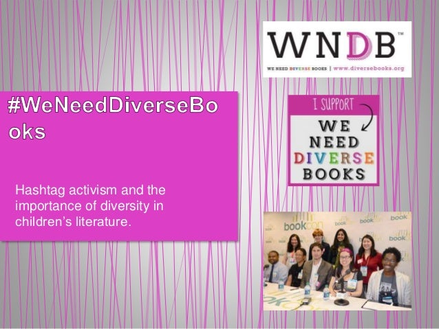 Hashtag activism and the importance of diversity in children's literature.