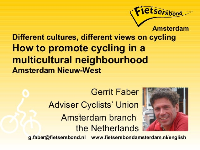 Different cultures, different views on cyclingHow to promote cycling in amulticultural neighbourhoodAmsterdam Nieuw-WestGe...
