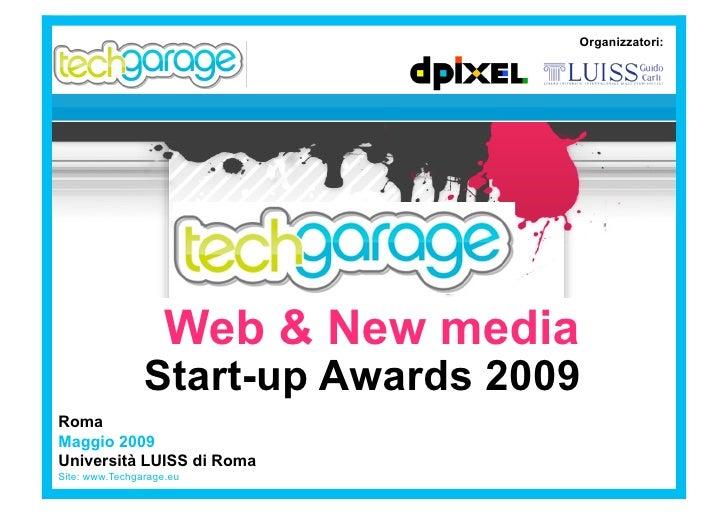 Organizzatori:                         Web & New media                 Start-up Awards 2009 Roma Maggio 2009 Università LU...