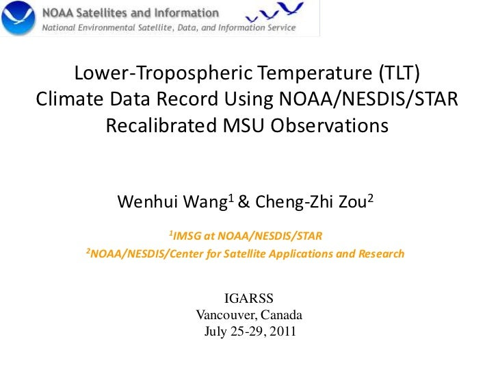 Lower-Tropospheric Temperature (TLT) Climate Data Record Using NOAA/NESDIS/STAR Recalibrated MSU Observations<br />Wenhui ...
