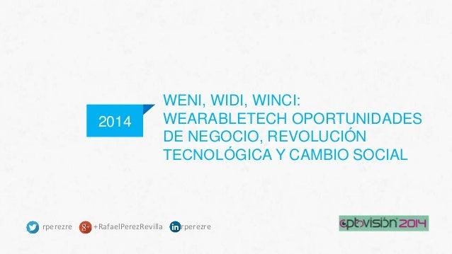 Weni, widi, winci, oportunidades de negocio de un cambio tecnológico y social