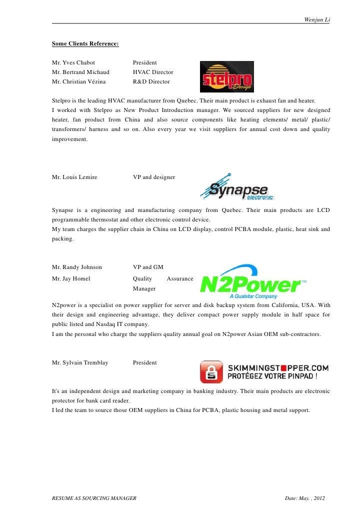 Wenjun LiSome Clients Reference:Mr. Yves Chabot               PresidentMr. Bertrand Michaud          HVAC DirectorMr. Chri...