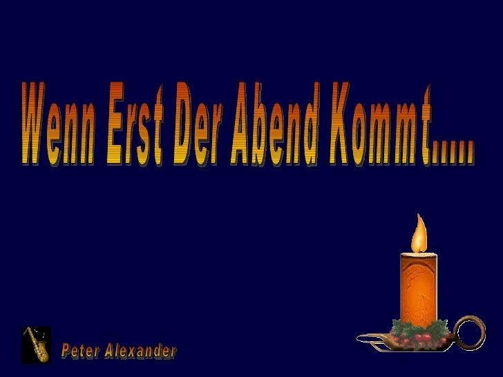 Wenn Erst Der Abend Kommt..... Peter Alexander