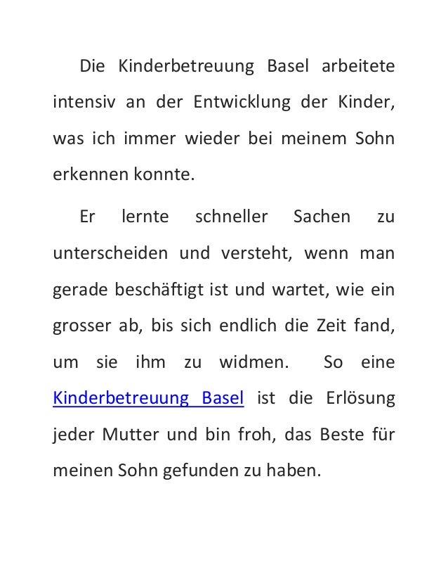 Die Kinderbetreuung Basel arbeitete  intensiv an der Entwicklung der Kinder,  was ich immer wieder bei meinem Sohn  erkenn...