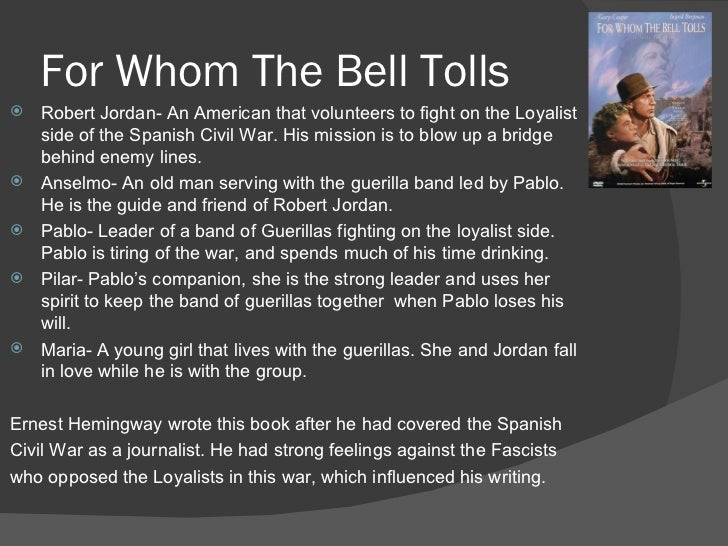 the love story in ernest hemingways for whom the bell tolls In 1937 ernest hemingway traveled to spain to cover the civil war three years later he completed the greatest novel to emerge from the good fight, for whom the bell tolls the story of robert jordan, a young american in the international brigades, it tells of loyalty and courage, love and defeat, and the tragic death of an ideal.