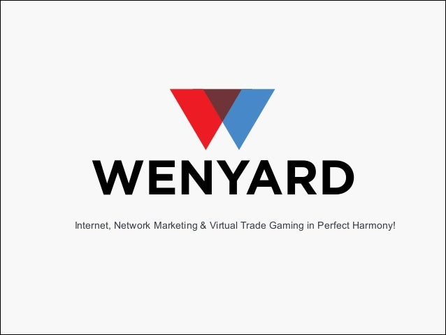 Internet, Network Marketing & Virtual Trade Gaming in Perfect Harmony!