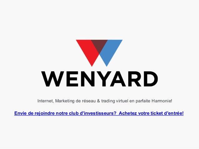 Internet, Marketing de réseau & trading virtuel en parfaite Harmonie! Envie de rejoindre notre club d'investisseurs? Achet...