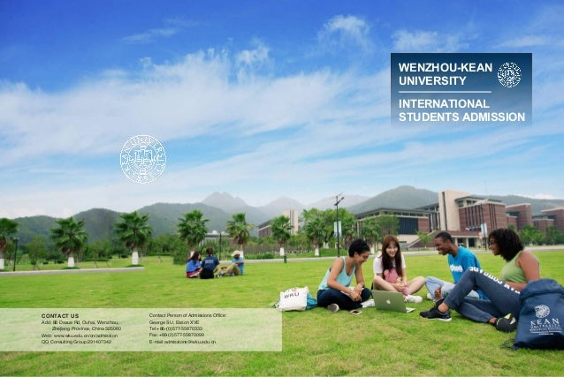 WENZHOU-KEAN UNIVERSITY INTERNATIONAL STUDENTS ADMISSION CONTACT US Add: 88 Daxue Rd, Ouhai, Wenzhou, Zhejiang Province, C...