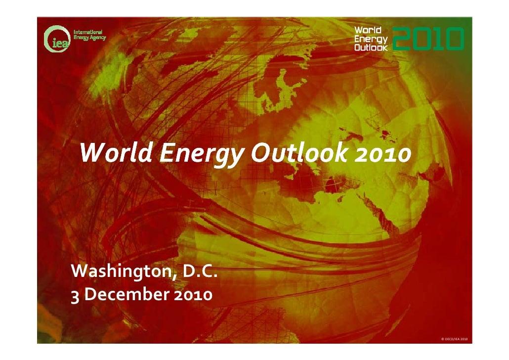 World Energy Outlook 2010Washington, D.C.3 December 2010                            © OECD/IEA 2010