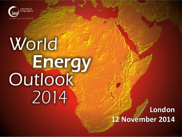 © OECD/IEA 2014  London 12 November 2014