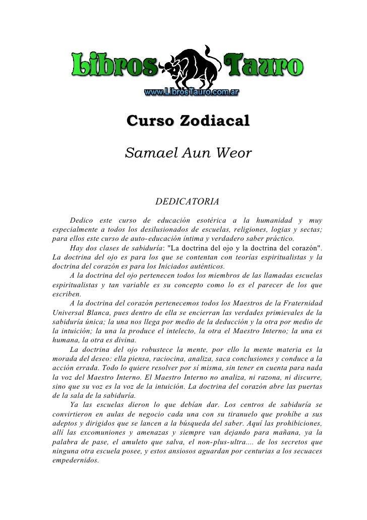 Curso Zodiacal                      Samael Aun Weor                                  DEDICATORIA       Dedico este curso d...