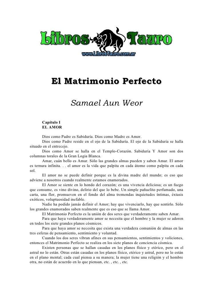 El Matrimonio Perfecto                           Samael Aun Weor         Capítulo I        EL AMOR          Dios como Padr...