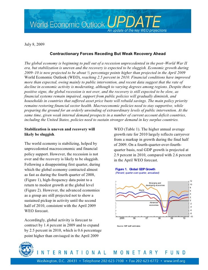 July 8, 2009                 Contractionary Forces Receding But Weak Recovery Ahead  The global economy is beginning to pu...