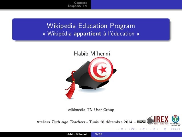 Contexte ÉdupédiA TN Wikipedia Education Program « Wikipédia appartient à l'éducation » Habib M'henni wikimedia TN User Gr...