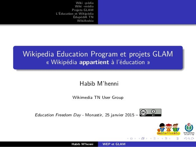 Wiki –pédia Wiki –média Projets GLAM L'Éducation et Wikipédia ÉdupédiA TN WikiArabia Wikipedia Education Program et projet...