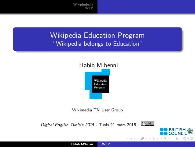 "Wikip[m]edia WEP Wikipedia Education Program ""Wikipedia belongs to Education"" Habib M'henni Wikimedia TN User Group Digita..."