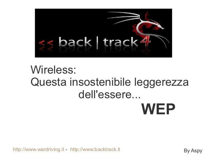 Wireless:        Questa insostenibile leggerezza                  dellessere...                                           ...