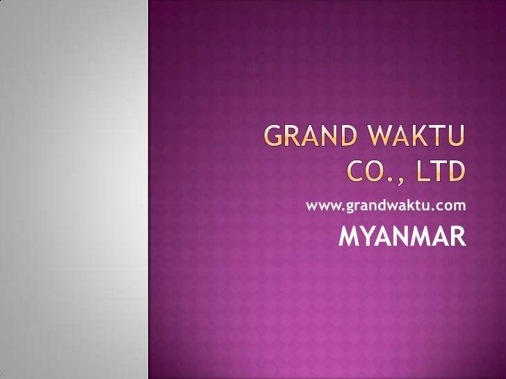 www.grandwaktu.com   MYANMAR