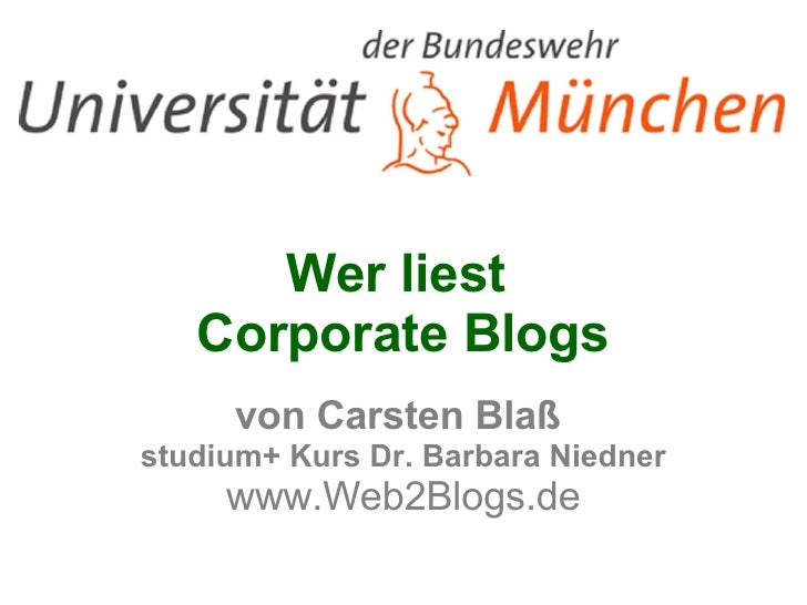 Wer liest  Corporate Blogs von Carsten Blaß  studium+ Kurs Dr. Barbara Niedner www.Web2Blogs.de