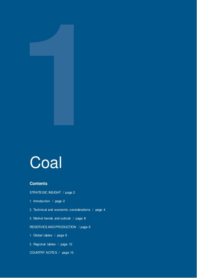 World Energy Council 2013 World EnergyResources:Coal 1Coal Contents STRATEGIC INSIGHT / page 2 1. Introduction / page 2 2....