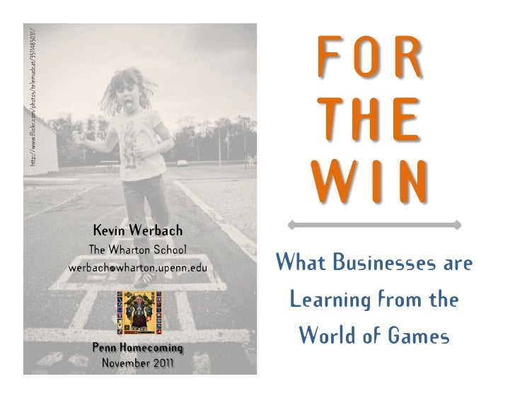 FOR                               THE                               WIN    Kevin Werbach    The Wharton Schoolwerbach@whar...