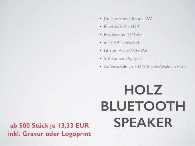 • Lautsprecher Output: 3W  • Bluetooth: 2.1 EDR  • Reichweite: 10 Meter  • mit USB Ladekabel  • Lithium Akku: 720 mAh  • 5...