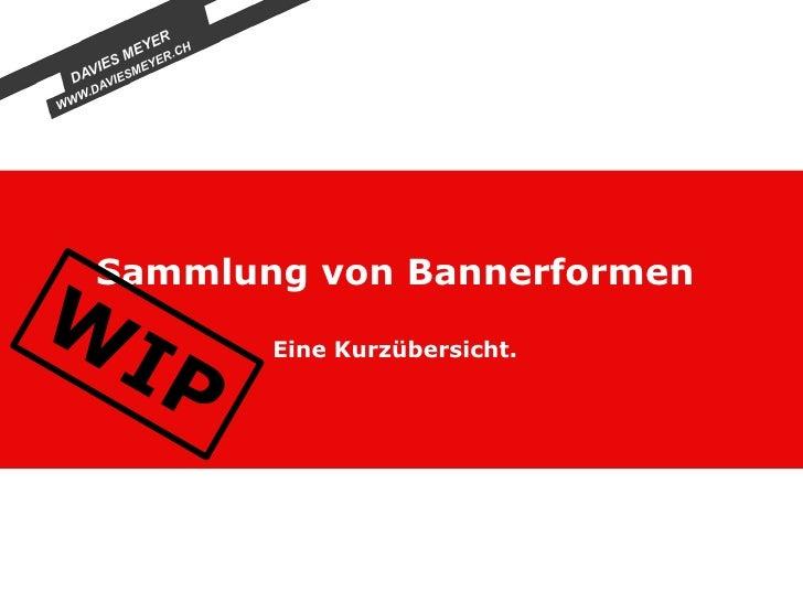 ER           EY R.CH         M     IES MEYE    V  DA AVIES      W.D WW                Sammlung von Bannerformen W  IP     ...