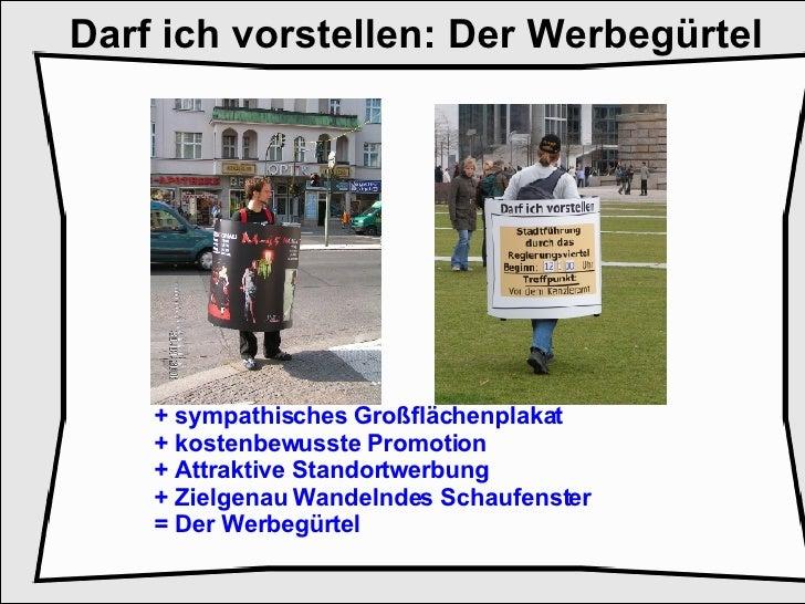 + sympathisches Großflächenplakat  + kostenbewusste Promotion + Attraktive Standortwerbung + Zielgenau Wandelndes Schaufen...