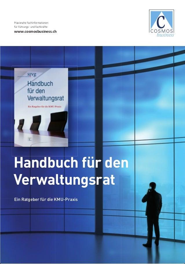Praxisnahe Fachinformationen für Führungs- und Fachkräfte  www.cosmosbusiness.ch  Handbuch für den Verwaltungsrat Ein Ratg...