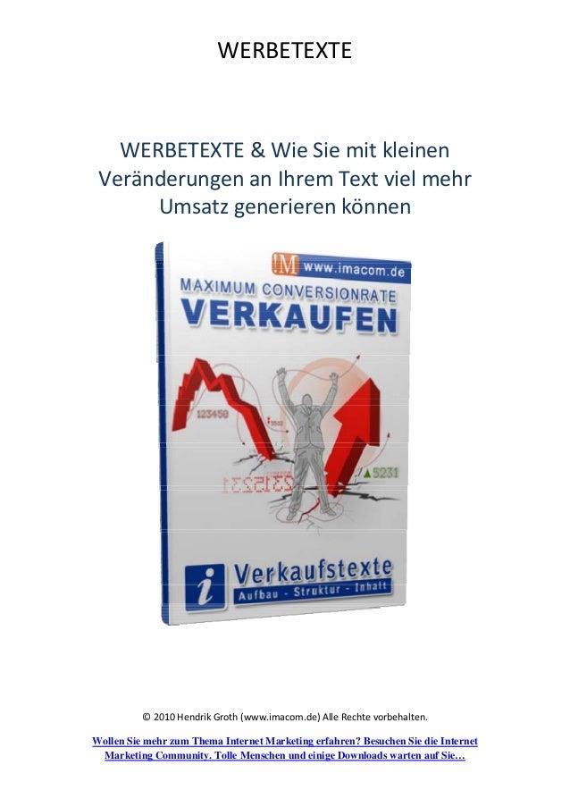 WERBETEXTE ©2010HendrikGroth(www.imacom.de)AlleRechtevorbehalten. Wollen Sie mehr zum Thema Internet Marketing er...