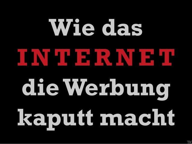Wie das Internet dieWerbung kaputt macht